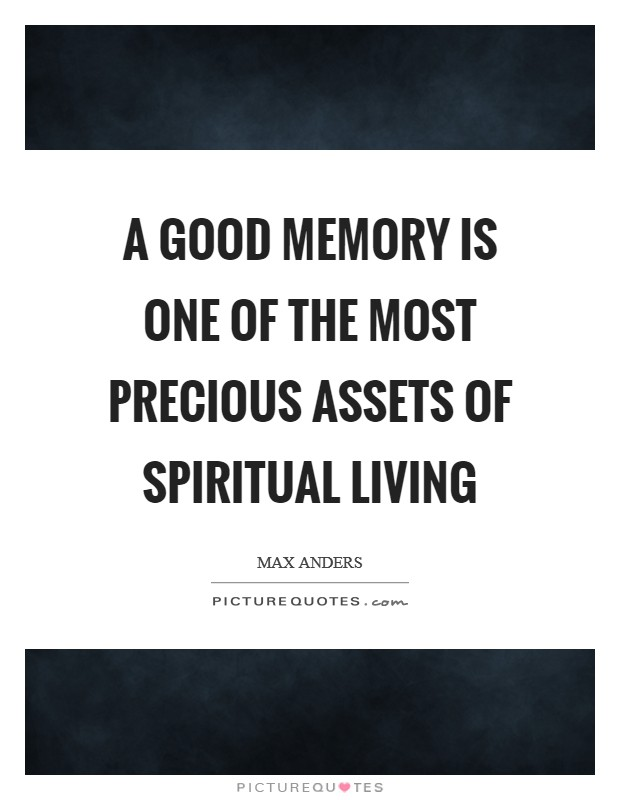 A good memory is one of the most precious assets of spiritual living Picture Quote #1