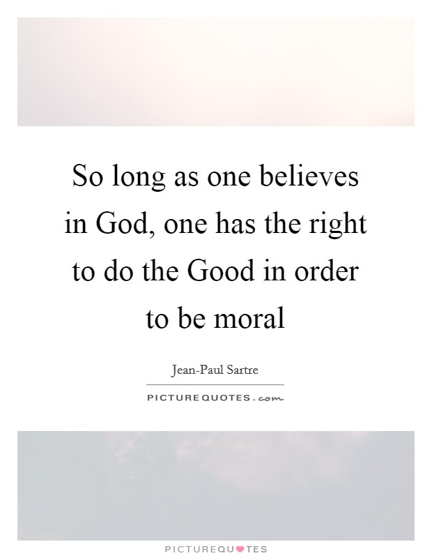 can one be moral and not believe in god 2 essay Is belief in god rational belief in god can i'd like to focus on one such argument in this essay: the moral sufficient evidence to believe that god does not.