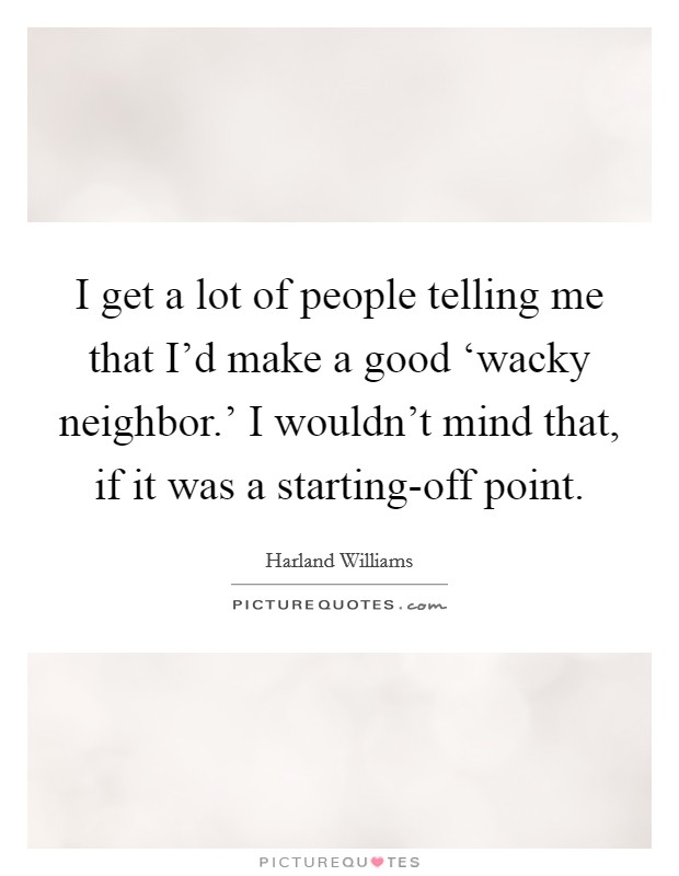 good neighbor quotes sayings good neighbor picture quotes
