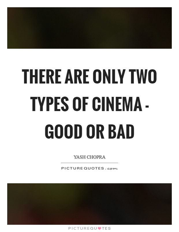 There are only two types of cinema - good or bad Picture Quote #1