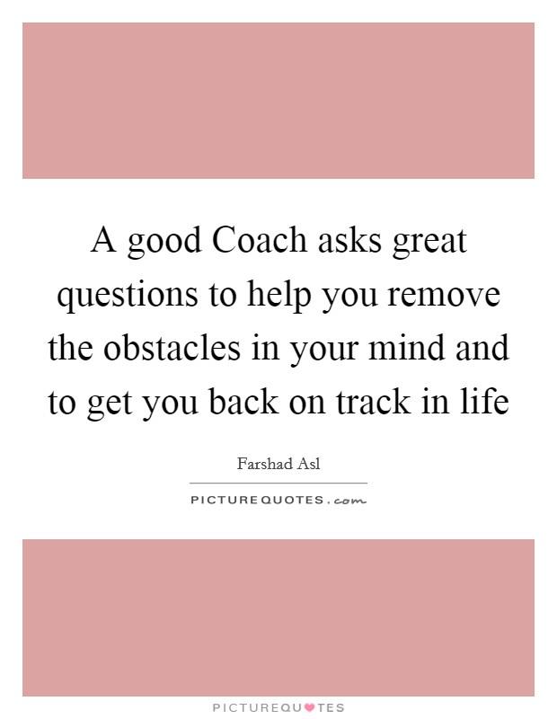 Life Coach Quotes Life Coach Sayings Life Coach Picture Quotes Classy Life Coaching Quotes
