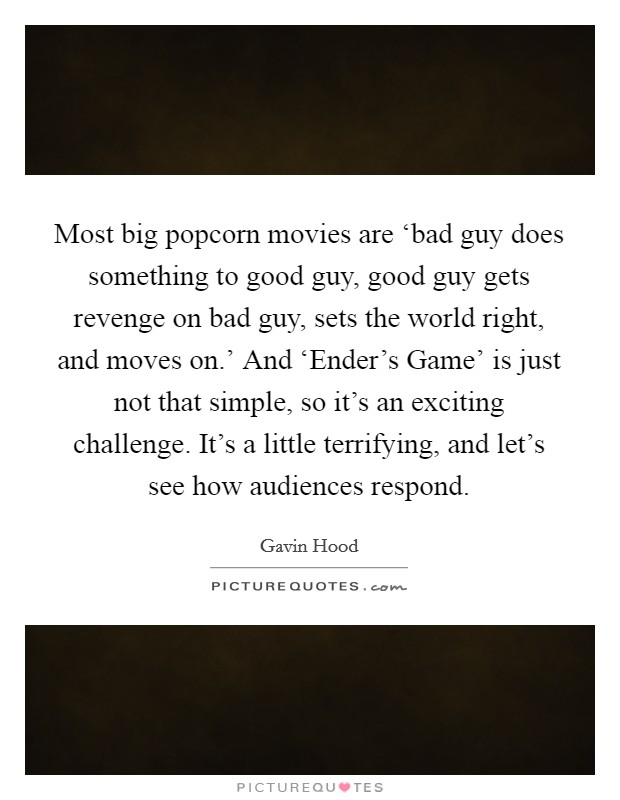Most big popcorn movies are 'bad guy does something to ...