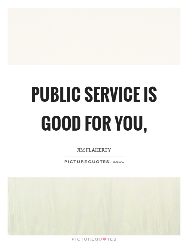 Public service is good for you, Picture Quote #1