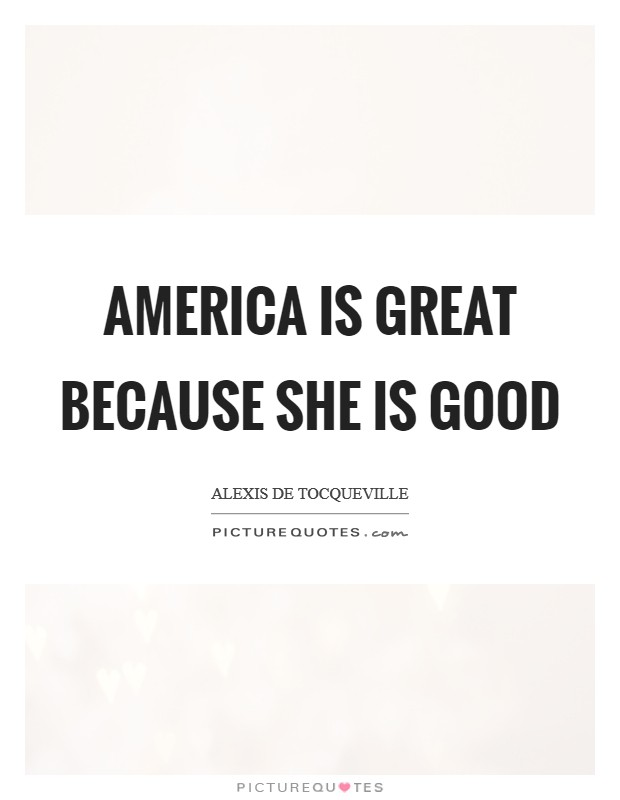 America is great because she is good Picture Quote #1
