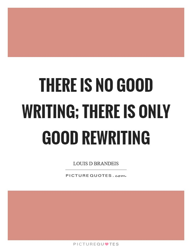 There is no good writing; there is only good rewriting Picture Quote #1