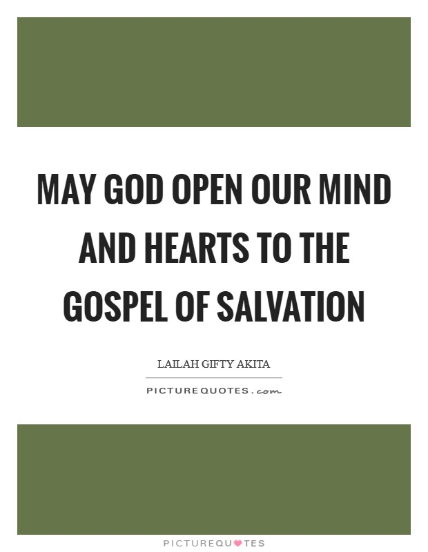 May God open our mind and hearts to the gospel of salvation Picture Quote #1