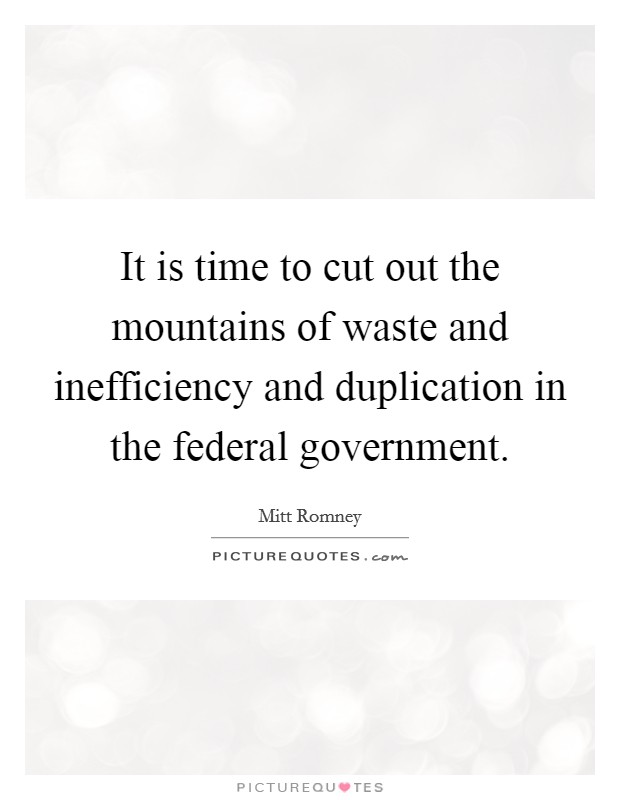 federal government inefficiency Federal government - purchasing and other resources for federal agencies (both civilian and military) research products and solutions, find appropriate contracts and resellers, and explore hp's offerings.