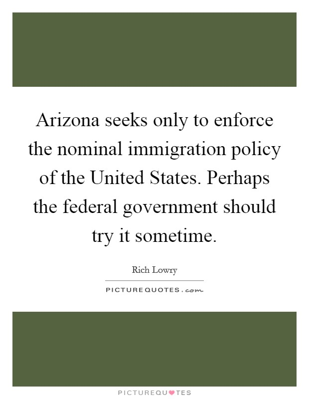 immigration policies in the u s Comprehensive immigration reform has eluded congress for years, moving controversial policy decisions into the executive and judicial branches of government.