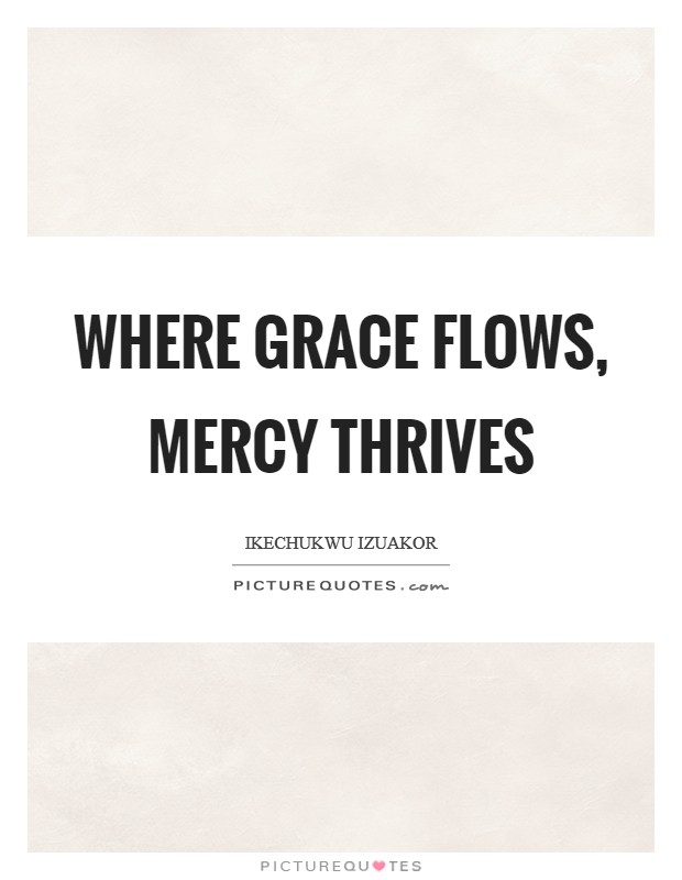 Grace And Mercy Quotes & Sayings | Grace And Mercy Picture ...