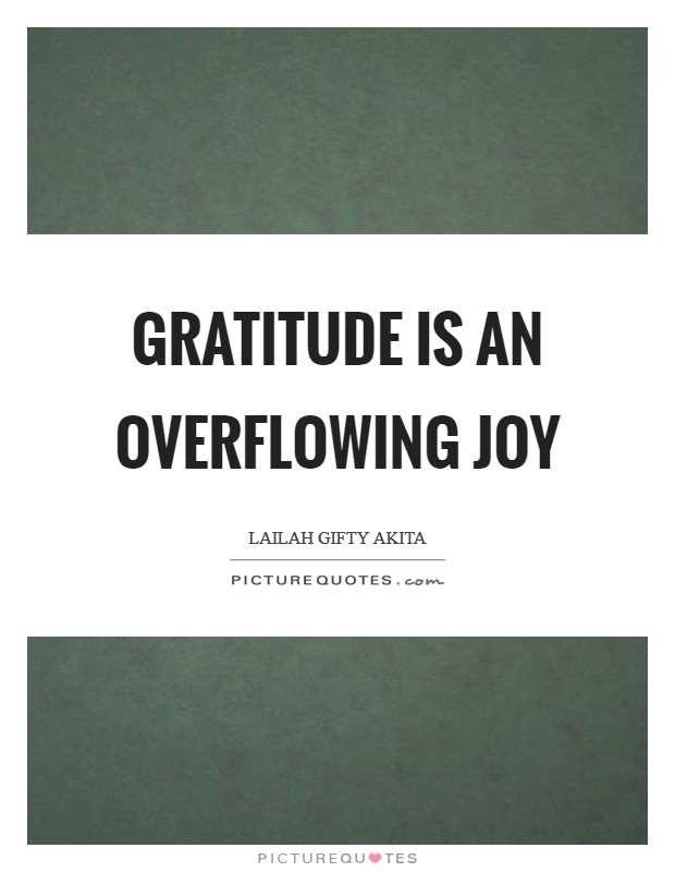 Gratitude is an overflowing joy Picture Quote #1