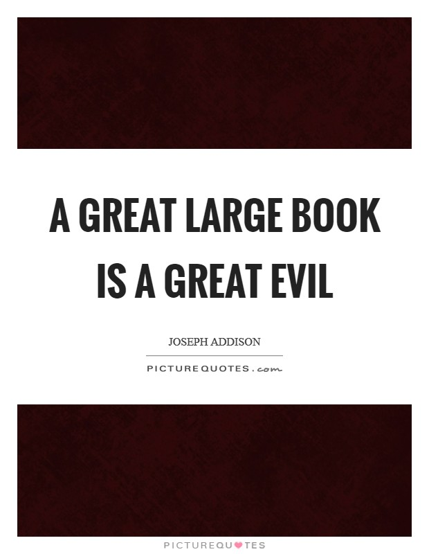 A great large book is a great evil Picture Quote #1
