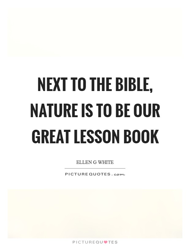 Next To The Bible Nature Is To Be Our Great Lesson Book Picture