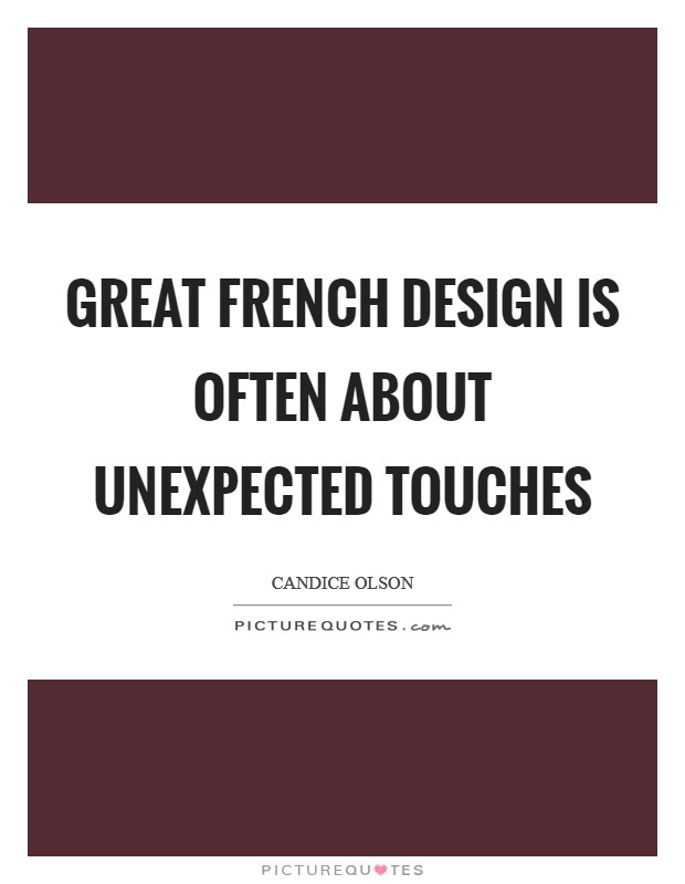 Great French design is often about unexpected touches Picture Quote #1