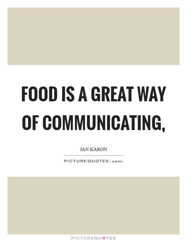 Food is a great way of communicating, Picture Quote #1