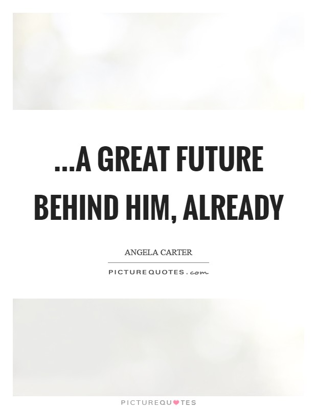 ...a great future behind him, already Picture Quote #1