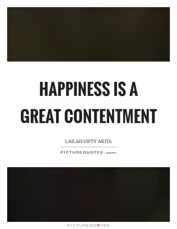 Happiness is a great contentment Picture Quote #1