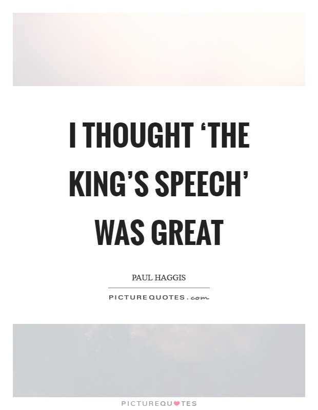 I thought 'The King's Speech' was great Picture Quote #1