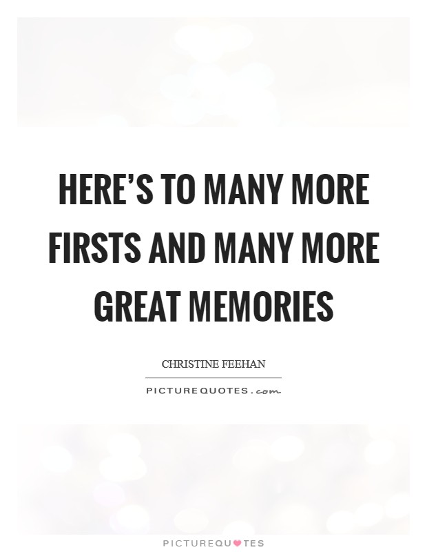 Here's to many more firsts and many more great memories Picture Quote #1