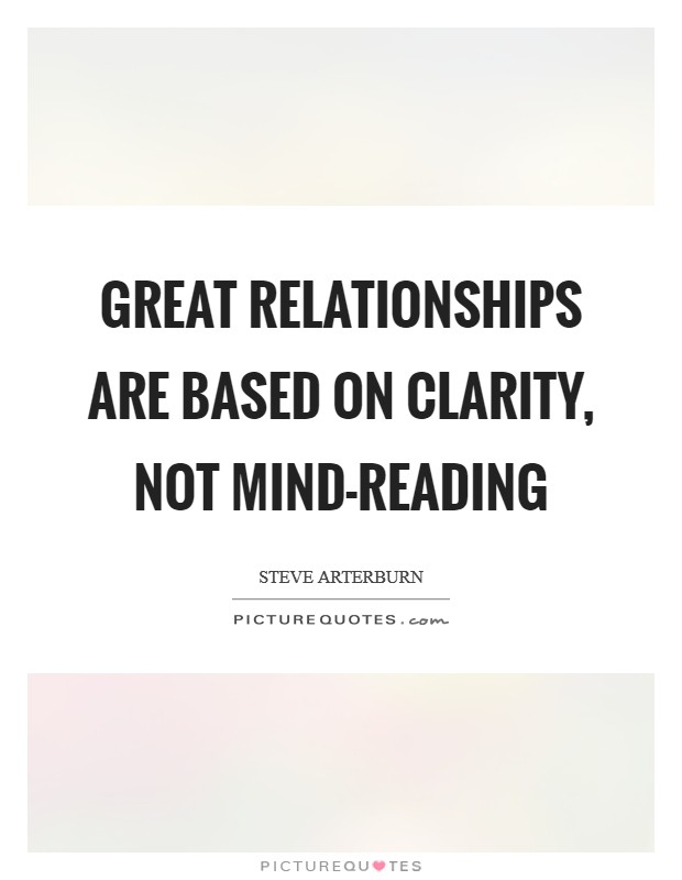 Great relationships are based on clarity, not mind-reading Picture Quote #1