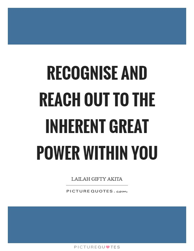 Recognise and reach out to the inherent great power within you Picture Quote #1