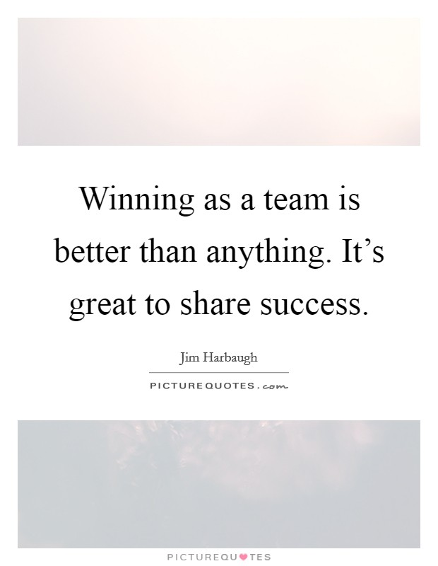 Winning as a team is better than anything. It's great to share success Picture Quote #1