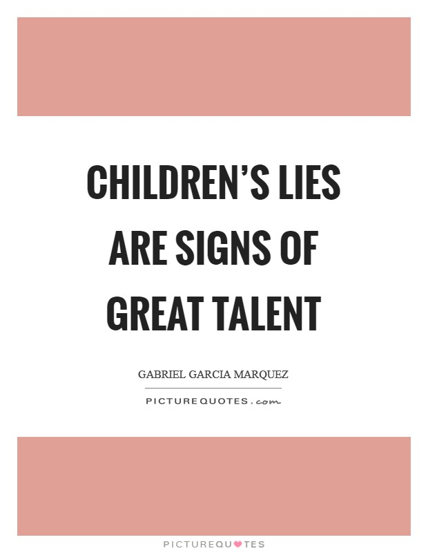 Children's lies are signs of great talent Picture Quote #1