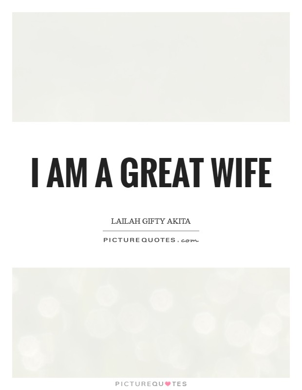 I am a great wife Picture Quote #1