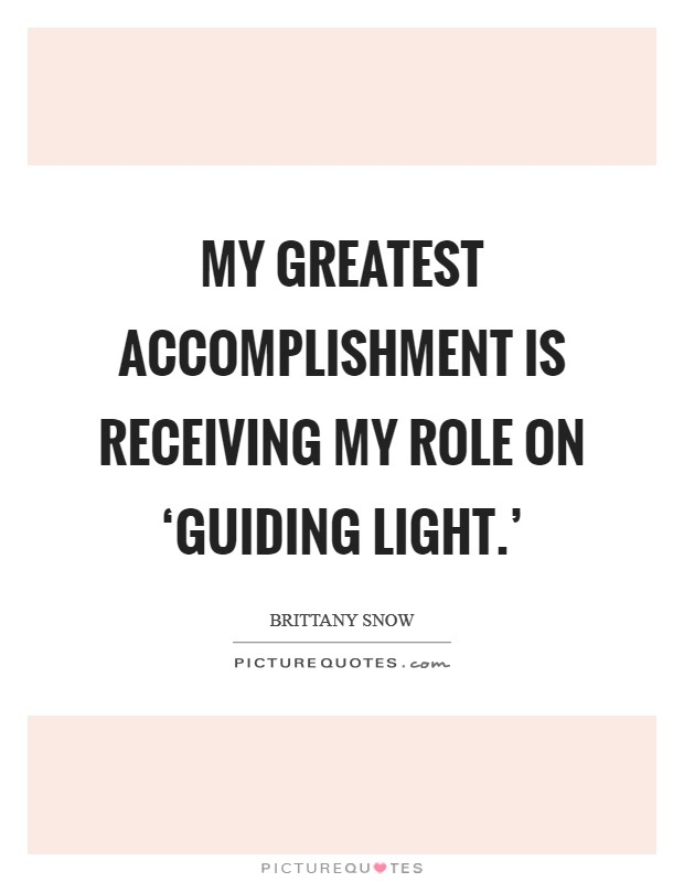 My greatest accomplishment is receiving my role on 'Guiding Light.' Picture Quote #1