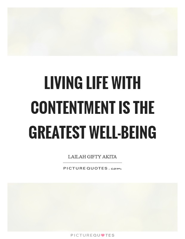 Living life with contentment is the greatest well-being Picture Quote #1