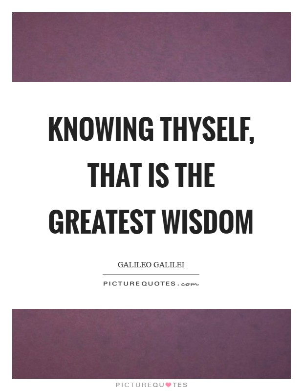 Knowing thyself, that is the greatest wisdom Picture Quote #1