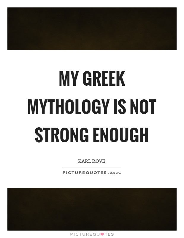 My Greek mythology is not strong enough Picture Quote #1