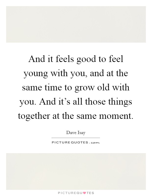 Grow Old Together Quotes & Sayings | Grow Old Together ...