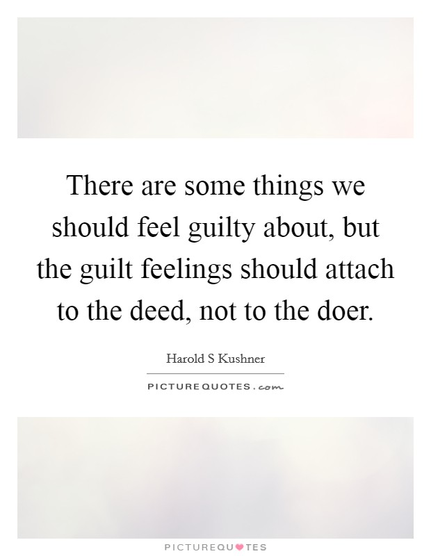 a personal account of feeling guilty about the behavior which caused my mothers anuerysm To stop feeling guilty, i need to throw off those antiquated standards and live by my own standards according to this way of thinking, if you feel guilty for sleeping with your boyfriend, it's because your mother taught you that premarital sex was wrong.