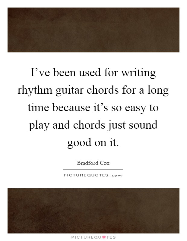 I\'ve been used for writing rhythm guitar chords for a long time ...