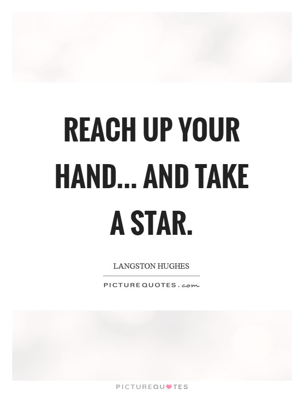 Reach Up Your Hand... and take a star Picture Quote #1