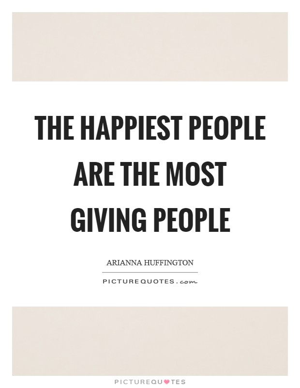 The happiest people are the most giving people Picture Quote #1