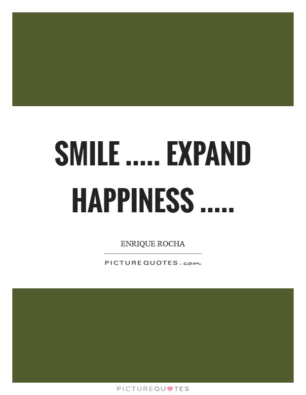 Smile ..... Expand HappinesS  Picture Quote #1