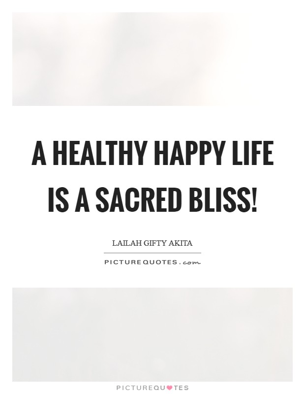 a-healthy-happy-life-is-a-sacred-bliss-quote-1.jpg