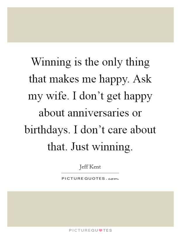 winning is the only thing Enjoy the best vince lombardi quotes at brainyquote winning isn't everything, it's the only thing vince lombardi success, winning, only.