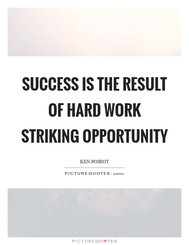 Success is the result of hard work striking opportunity Picture Quote #1
