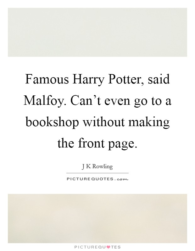 famous harry potter said malfoy can t even go to a bookshop