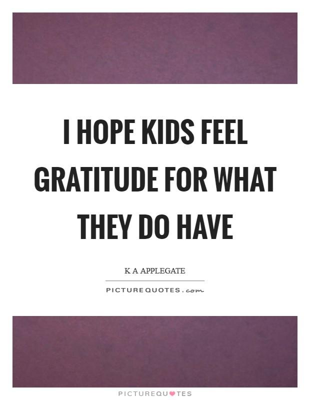 Having Gratitude Quotes Sayings Having Gratitude Picture Quotes