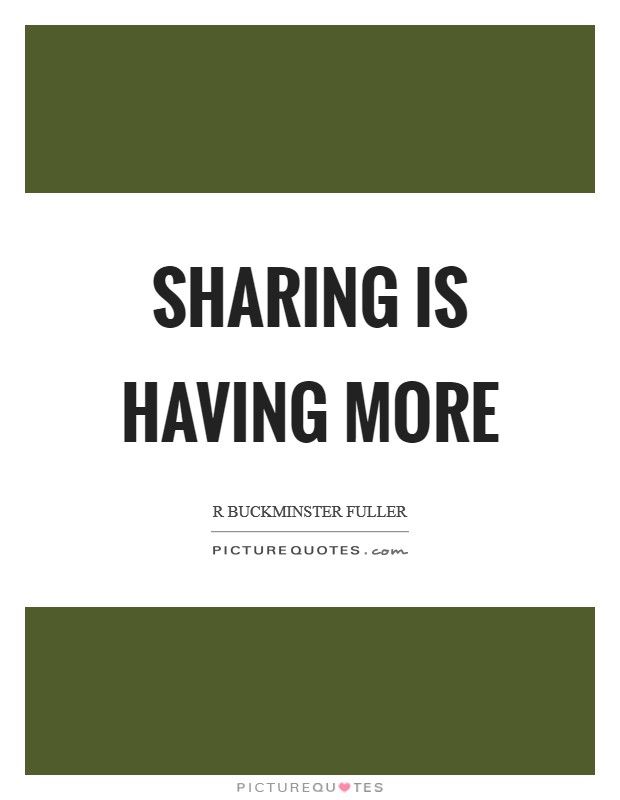 Sharing is having more Picture Quote #1