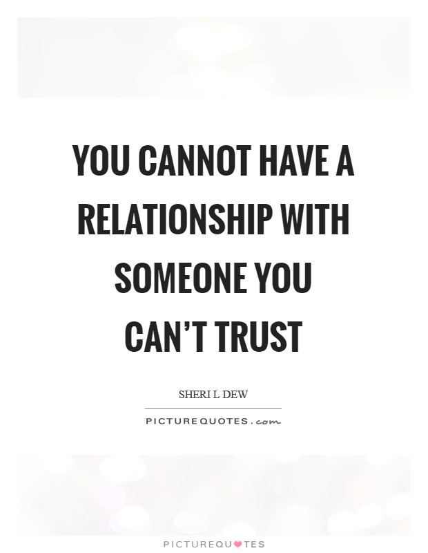 Image of: Broken Relationship Trust Quotes Picturequotescom Relationship Trust Quotes Sayings Relationship Trust Picture Quotes