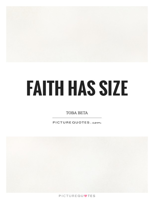 Faith has size Picture Quote #1