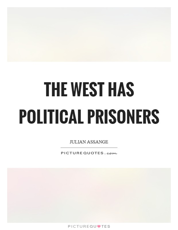 The West has political prisoners Picture Quote #1