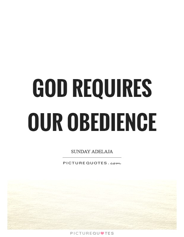 God requires our obedience Picture Quote #1