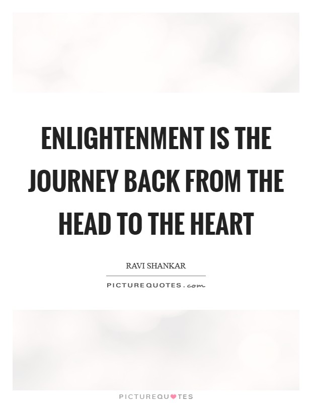 enlightenment-is-the-journey-back-from-the-head-to-the-heart-quote-1.jpg