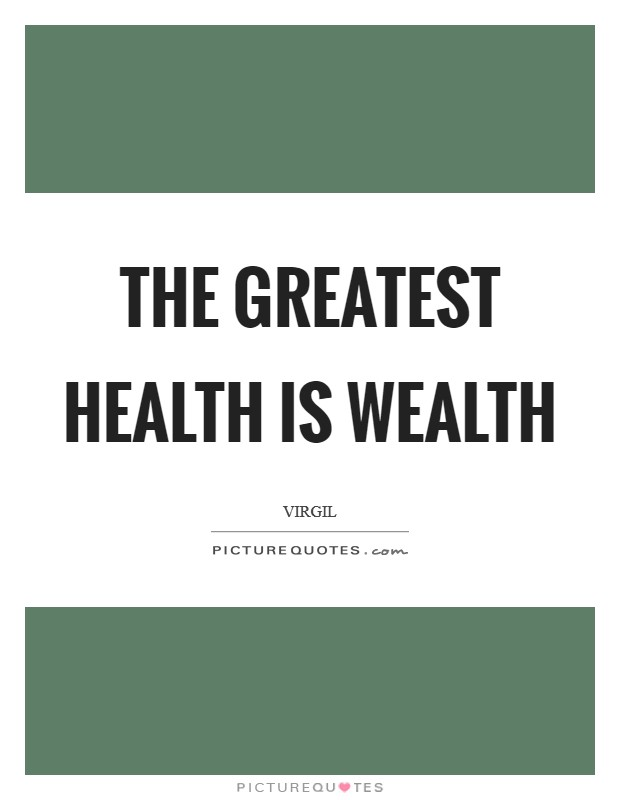 The greatest health is wealth Picture Quote #1
