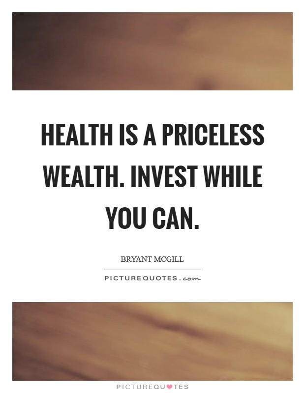 Health is a priceless wealth. Invest while you can Picture Quote #1